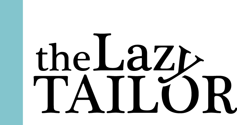 The Lazy Tailor